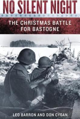 No Silent Night: The Christmas Battle For Bastogne by Leo Barron, Don Cygan