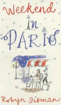Weekend in Paris by Robyn Sisman