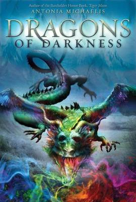 Dragons of Darkness by Antonia Michaelis