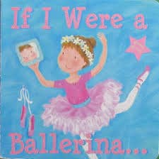 If I Were a Ballerina by Janet Sacks