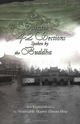 The Sutra in 42 Sections Spoken by the Buddha: A General Explanation by Hsuan Hua