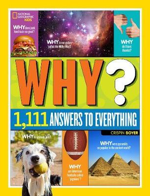 Why? Over 1,111 Answers to Everything by Crispin Boyer