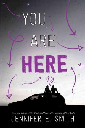 You Are Here by Jennifer E. Smith