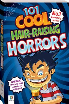 101 Cool Hair-raising Horrors by Pip Harry