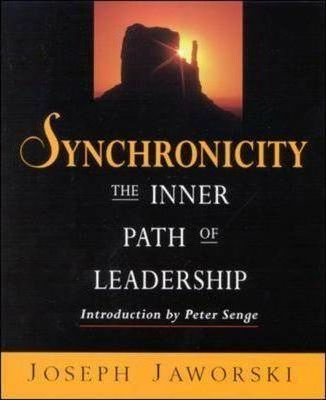 Synchronicity: The Inner Path of Leadership by Joseph Jaworski