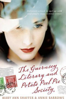The Guernsey Literary and Potato Peel Pie Society by Annie Barrows, Mary Ann Shaffer