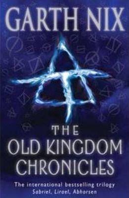 The Old Kingdom Chronicles by Garth Nix