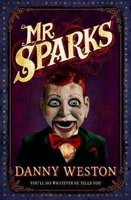 Mr Sparks by Danny Weston