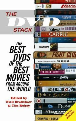 The DVD Stack: The Best DVDs of the Best Movies From Around the World by Nick Bradshaw, Tim Robey
