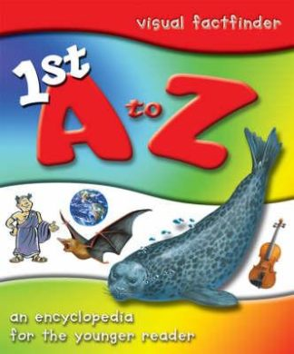 1st A to Z: An Encyclopedia for the Younger Reader