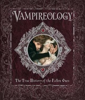 Vampireology: The True History of the Fallen Ones