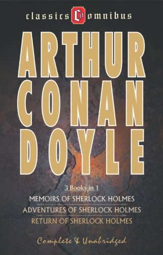The Adventures of Sherlock Holmes / The Memoirs of Sherlock Holmes / The Return of Sherlock Holmes (Complete and Unabridged) by Arthur Conan Doyle