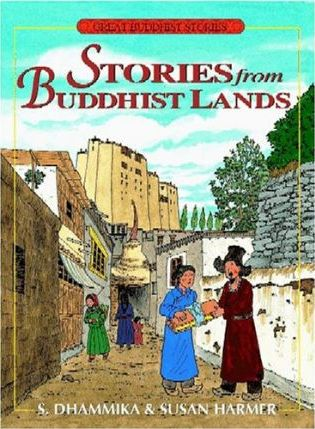 Stories From Buddhist Lands by S. Dhammika, Susan Harmer