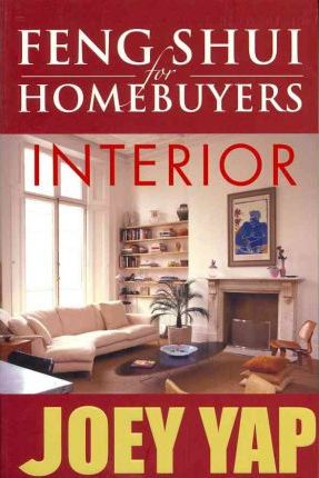 Feng Shui for Homebuyers: Interior by Joey Yap