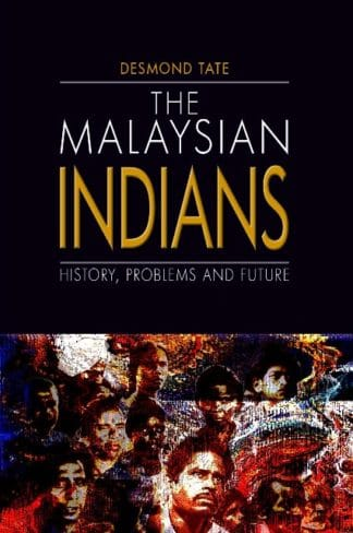 Malaysian Indians: History, Problems and Future by Muzafar Desmond Tate