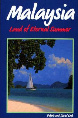 Malaysia: Land of Eternal Summer by Debbie Cook, David Cook