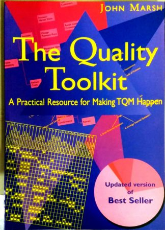 The Quality Toolkit: A Practical Resource for Making TQM Happen