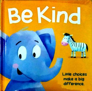 Be Kind: Little choices make a big difference
