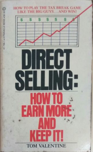 Direct Selling: How to Earn More and Keep It! by Tom Valentine