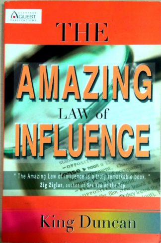 The Amazing Law of Influence by King Duncan