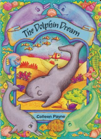 The Dolphin Dream by Colleen Payne