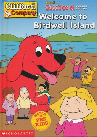 Welcome To Birdwell Island (Clifford The Big Red Dog)