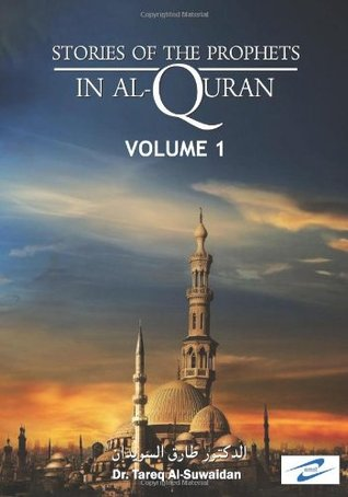 Stories of the Prophets in Al-Quran by Dr. Tareq Al-Suwaidan