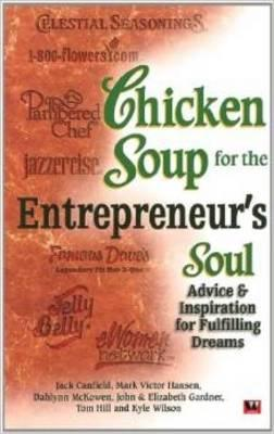 Chicken Soup For The Entrepreneurs Soul by Jack Canfield