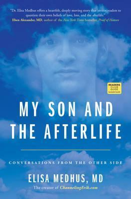 My Son and the Afterlife: Conversations from the Other Side by Elisa Medhus