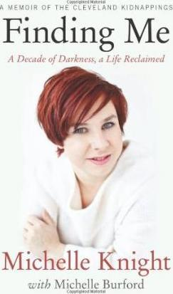 Finding Me: A Memoir of the Cleveland Kidnappings by Michelle Burford, Michelle Knight