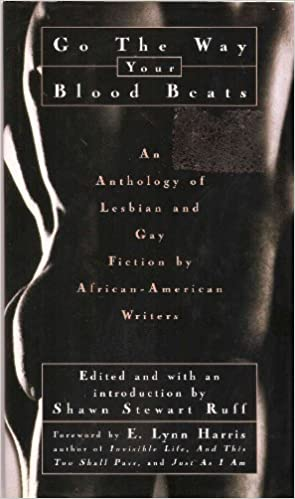 Go the Way Your Blood Beats: An Anthology of Lesbian and Gay Literary Fiction by African-American Writers by Shawn Stewart Ruff (Ed.)