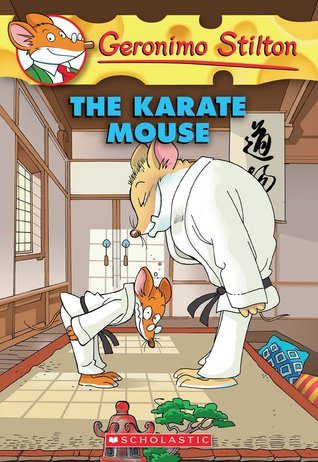 Geronimo Stilton #40: The Karate Mouse by Geronimo Stilton
