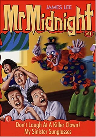 Mr Midnight #11: Don't Laugh At A Killer Clown! / My Sinister Sunglasses by James Lee