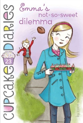 Cupcake Diaries #23: Emma's Not-So-Sweet Dilemma by Coco Simon