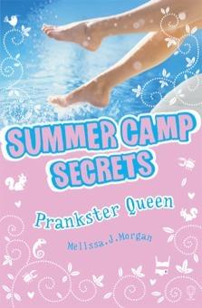 Summer Camp Secrets #2: Prankster Queen by Melissa Morgan