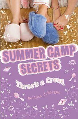 Summer Camp Secrets #7: Three's a Crowd by Melissa Morgan