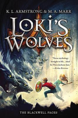 Loki's Wolves (The Blackwell Pages #1) by K. L. Armstrong, M. A. Marr