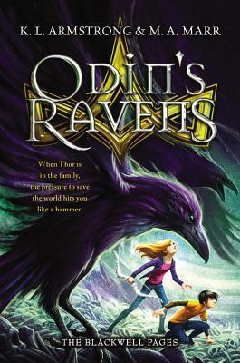 Odin's Ravens (The Blackwell Pages #2) by K. L. Armstrong, M. A. Marr