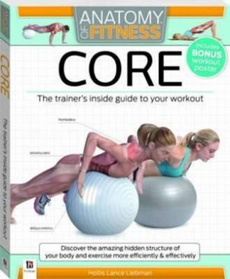 Anatomy of Fitness: Core by Hollis Lance Liebman