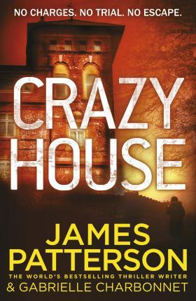 Crazy House by James Patterson, Gabrielle Charbonnet