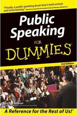 Public Speaking for Dummies by Malcolm Kushner
