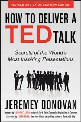How to Deliver a Ted Talk: Secrets of the World's Most Inspiring Presentations by Jeremey Donovan