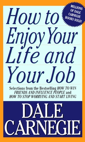 How to Enjoy Your Life and Your Job (Dust jacket missing) by Dale Carnegie