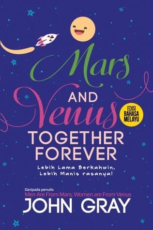 Mars and Venus Together Forever (Malay) by John Gray