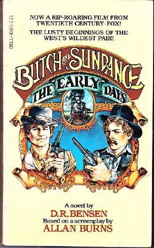 Butch & Sundance: The Early Days (1979) by D. R. Benson