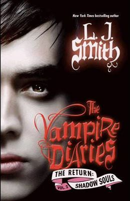 The Vampire Diaries, The Return Vol 2: Shadow Souls by L. J. Smith