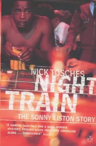 Night Train: The Sonny Liston Story by Nick Tosches