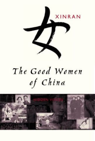 The Good Women Of China: Hidden Voices by Xinran
