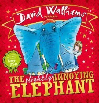 The Slightly Annoying Elephant by David Walliams