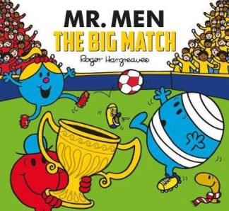 Mr. Men: The Big Match by Roger Hargreaves